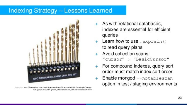 Indexing Strategy – Lessons Learned + As with relational databases, indexes are essential for efficient queries + Learn ho...