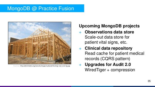 MongoDB @ Practice Fusion Upcoming MongoDB projects + Observations data store Scale-out data store for patient vital signs...