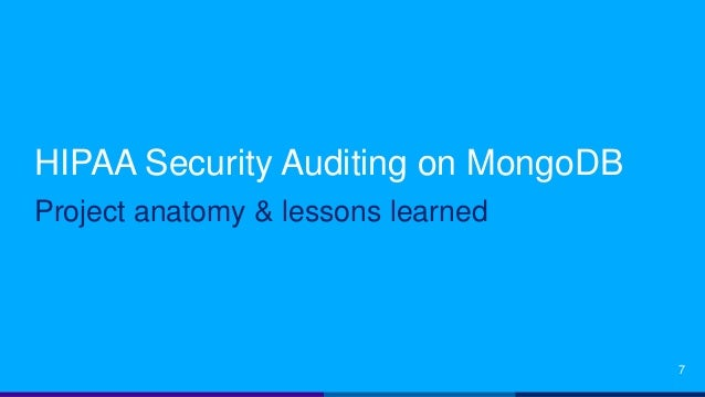 HIPAA Security Auditing on MongoDB Project anatomy & lessons learned 7