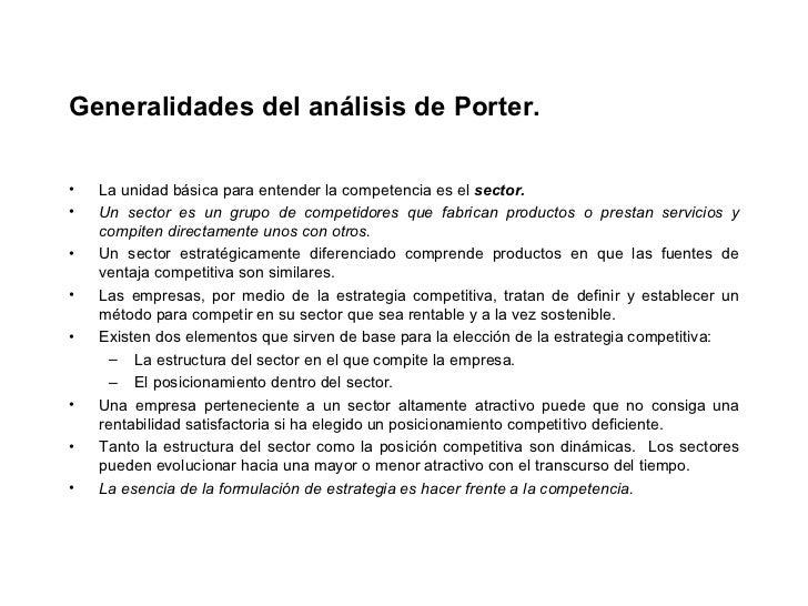 Generalidades del análisis de Porter. <ul><li>La unidad básica para entender la competencia es el  sector. </li></ul><ul><...