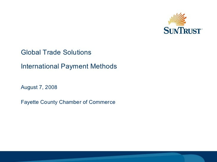 Global Trade Solutions International Payment Methods August 7, 2008 Fayette County Chamber of Commerce
