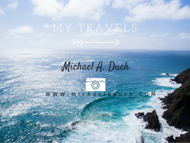 Michael A. Duch's Travels