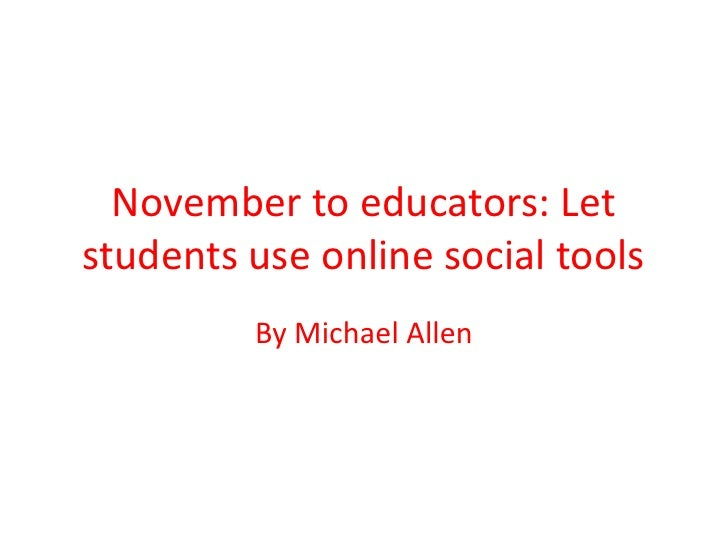 November to educators: Let students use online social tools<br />By Michael Allen <br />