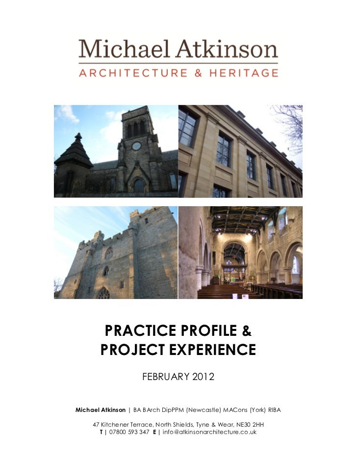 PRACTICE PROFILE &       PROJECT EXPERIENCE                     FEBRUARY 2012Michael Atkinson | BA BArch DipPPM (Newcastle...