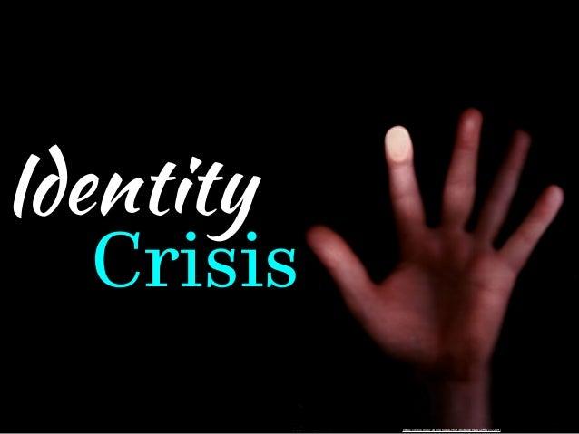 https://www.flickr.com/photos/45936582@N00/2945717204/  Identity  Crisis