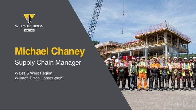 Michael Chaney Supply Chain Manager Wales & West Region, Willmott Dixon Construction