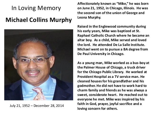 """In Loving Memory Michael Collins Murphy Affectionately known as """"Mike,"""" he was born on June 21, 1952, in Chicago, Illinois..."""
