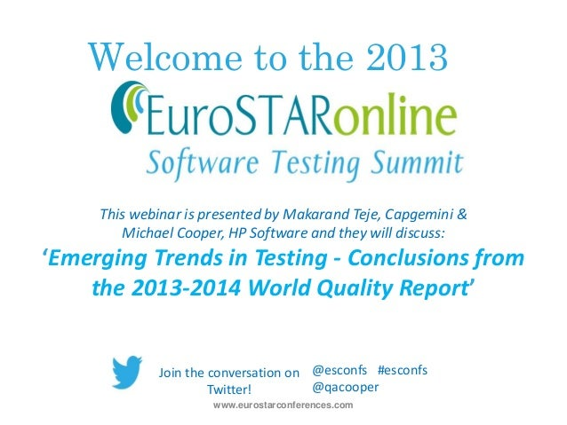 Welcome to the 2013 www.eurostarconferences.com @esconfs #esconfs @qacooper This webinar is presented by Makarand Teje, Ca...