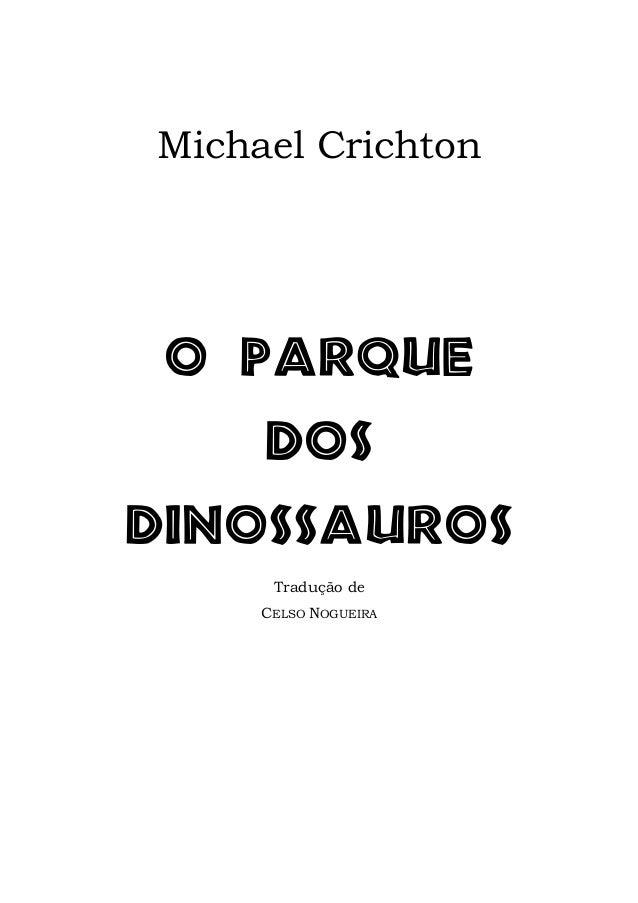 Michael Crichton P!QBSRVF!! EPT! EJOPTTBVSPT! Tradução de CELSO NOGUEIRA