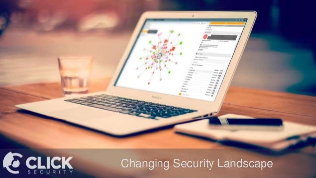 Changing Security Landscape