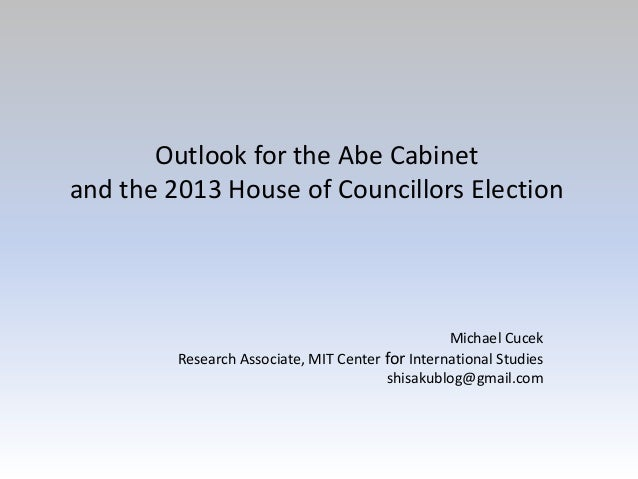 Outlook for the Abe Cabinetand the 2013 House of Councillors Election                                                  Mic...