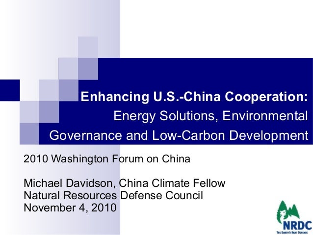 Enhancing U.S.-China Cooperation: Energy Solutions, Environmental Governance and Low-Carbon Development 2010 Washington Fo...