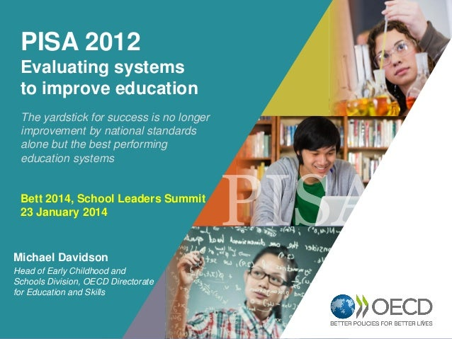 OECD EMPLOYER BRAND Playbook 1 PISA 2012 Evaluating systems to improve education The yardstick for success is no longer im...
