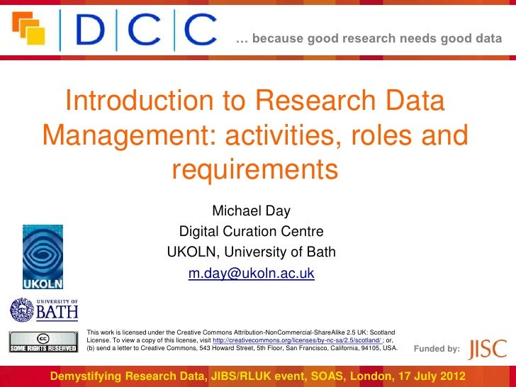 … because good research needs good data Introduction to Research DataManagement: activities, roles and         requirement...