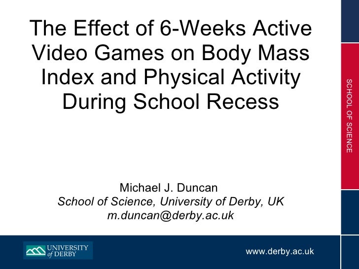 The Effect of 6-Weeks Active Video Games on Body Mass Index and Physical Activity During School Recess <ul><li>Michael J. ...