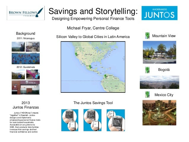 Savings and Storytelling: Designing Empowering Personal Finance Tools Michael Fryar, Centre College Background 2011: Nicar...