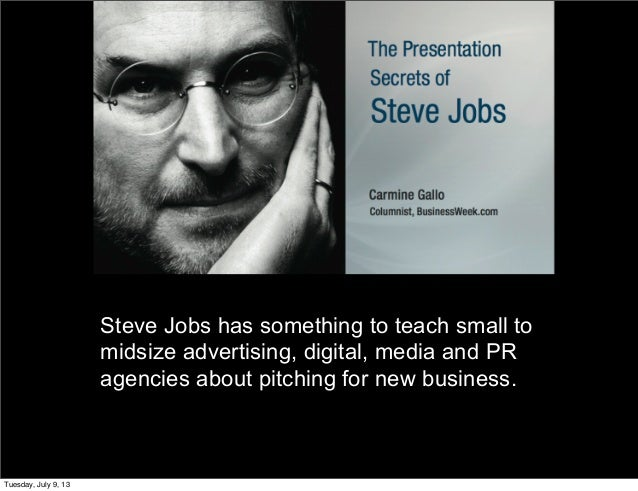 Steve Jobs has something to teach small to midsize advertising, digital, media and PR agencies about pitching for new busi...