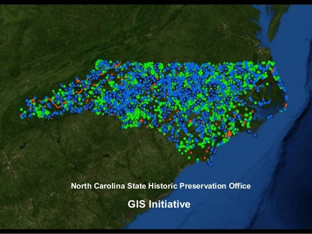 North Carolina State Historic Preservation Office GIS Initiative