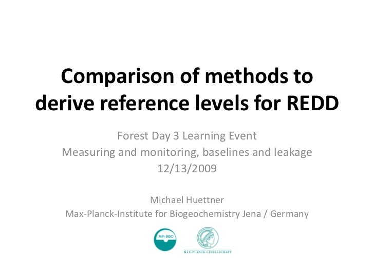 Comparison of methods to derive reference levels for REDD             Forest Day 3 Learning Event   Measuring and monitori...