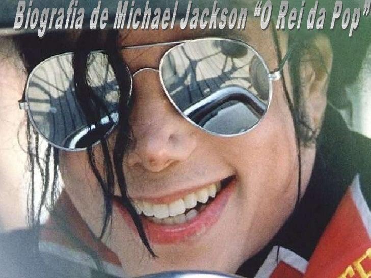 """~ Biografia de Michael Jackson """"O Rei da Pop"""""""