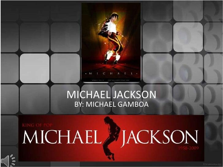 MICHAEL JACKSON BY: MICHAEL GAMBOA