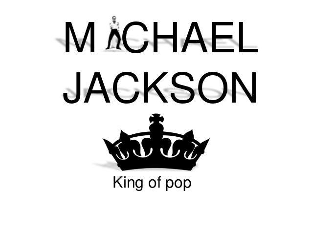 M CHAEL JACKSON King of pop