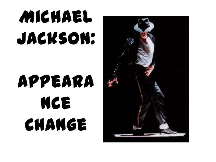 Michael Jackson: Appearance Change<br />