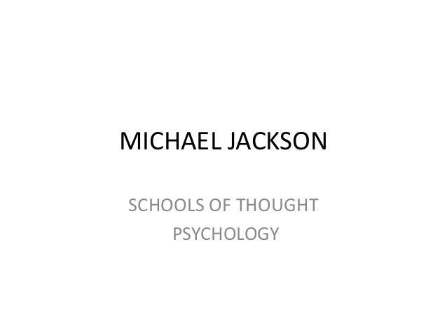 MICHAEL JACKSONSCHOOLS OF THOUGHT    PSYCHOLOGY