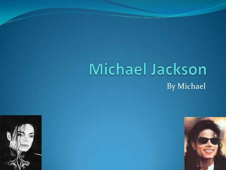 Michael Jackson<br />By Michael<br />