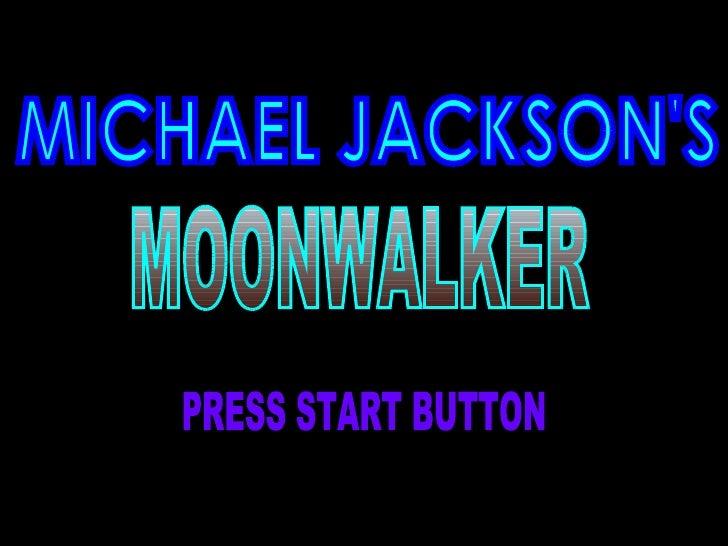 MICHAEL JACKSON'S MOONWALKER PRESS START BUTTON