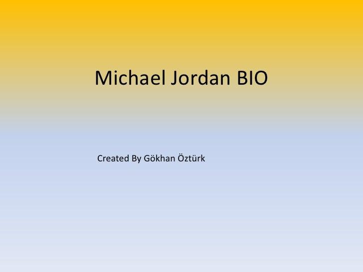 Michael Jordan BIO<br />Created By Gökhan Öztürk<br />