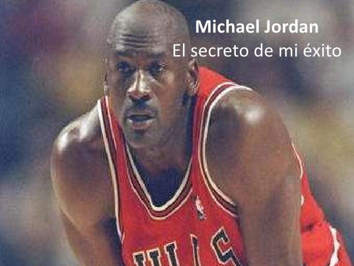 the secrate to micheal jordan Découvrez dans cet article la clé de réussite de micheal jordan, le plus célèbre basketteur de l'histoire et développer vous aussi, la persévérance.