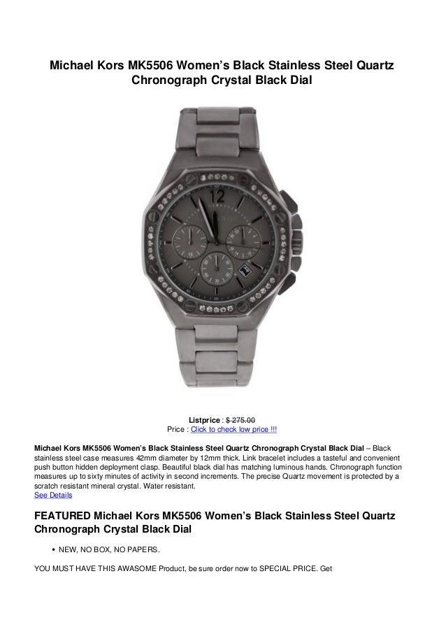 Michael Kors MK5506 Women's Black Stainless Steel QuartzChronograph Crystal Black DialListprice : $ 275.00Price : Click to...