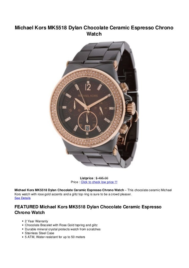 Michael Kors MK5518 Dylan Chocolate Ceramic Espresso ChronoWatchListprice : $ 495.00Price : Click to check low price !!!Mi...