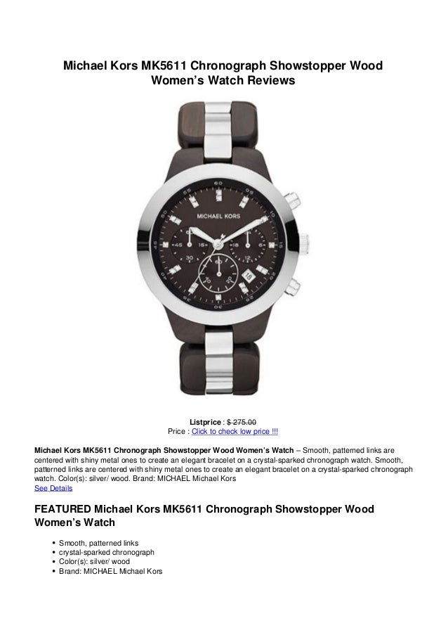 Michael Kors MK5611 Chronograph Showstopper WoodWomen's Watch ReviewsListprice : $ 275.00Price : Click to check low price ...