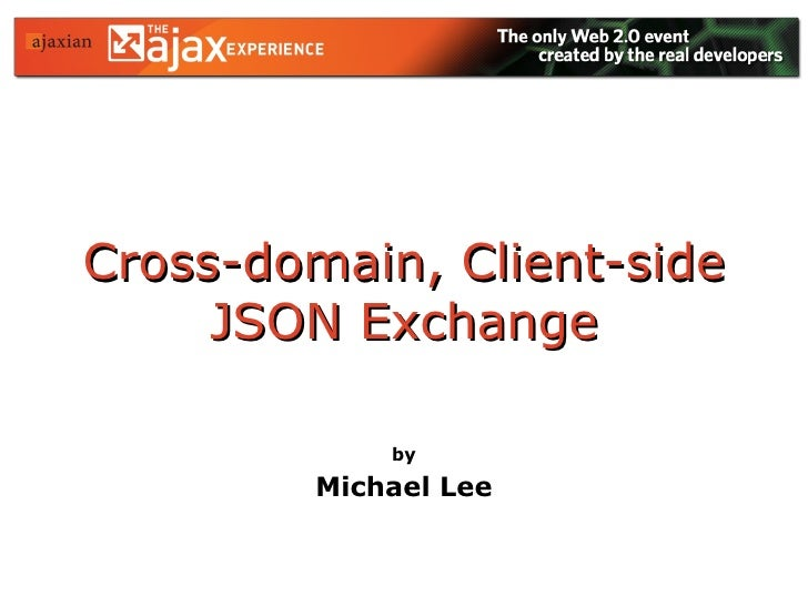 Cross-domain, Client-side JSON Exchange by Michael Lee