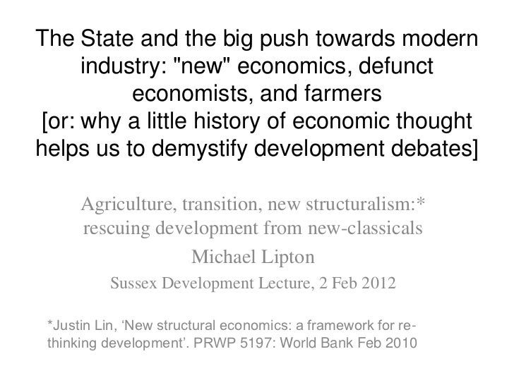 "The State and the big push towards modern     industry: ""new"" economics, defunct          economists, and farmers[or: why ..."