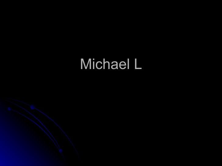 Michael L