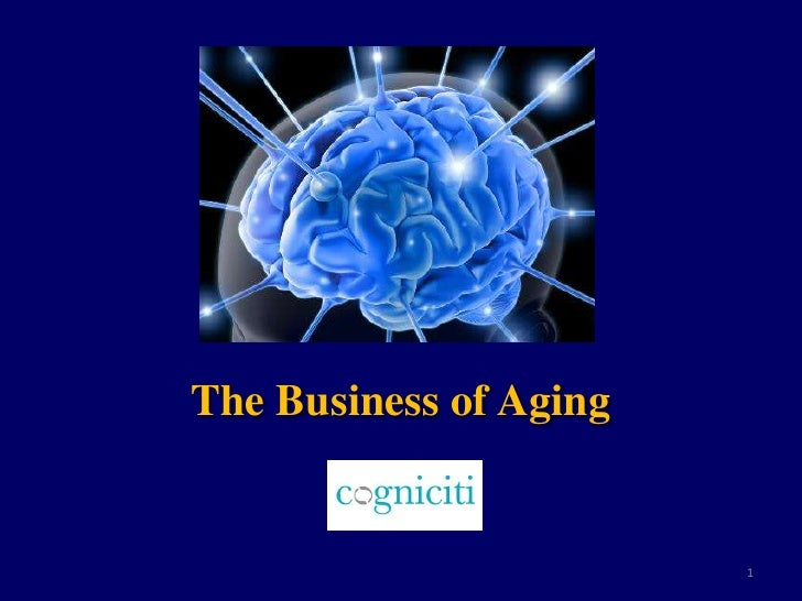 The Business of Aging                        1