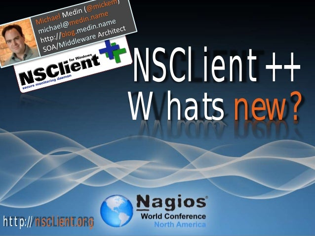 NSClient++ Whats new? http://nsclient.org