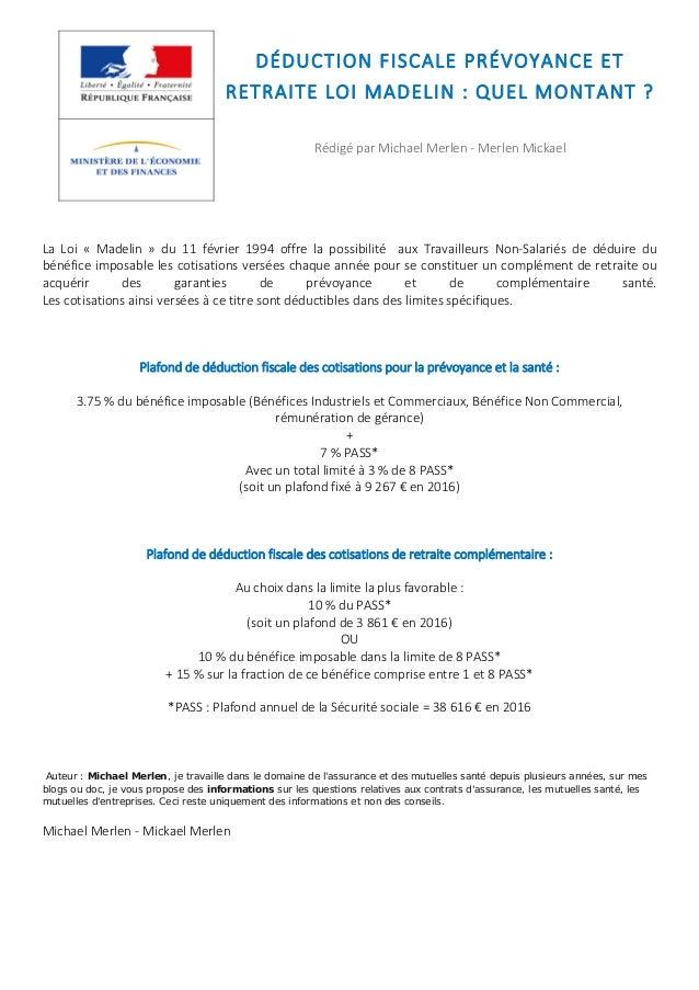 DÉDUCTION FISCALE PRÉVOYANCE ET RETRAITE LOI MADELIN : QUEL MONTANT ? Rédigé par Michael Merlen - Merlen Mickael La Loi « ...