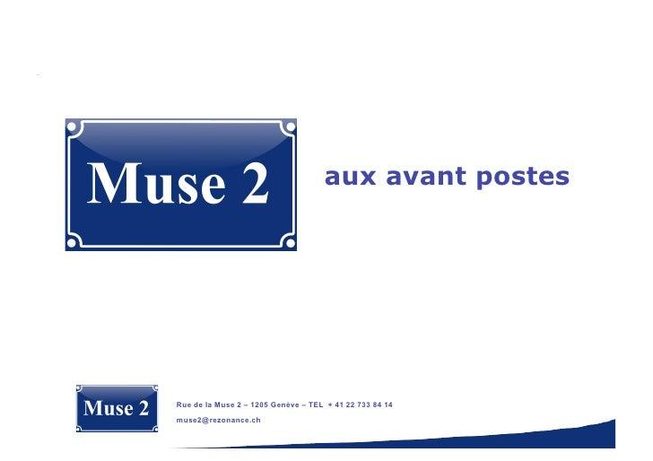 aux avant postes     Rue de la Muse 2 – 1205 Genève – TEL + 41 22 733 84 14 muse2@rezonance.ch