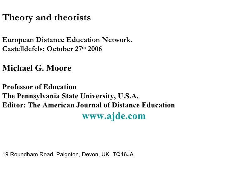 <ul><li>Theory and theorists </li></ul><ul><li>European Distance Education Network. </li></ul><ul><li>Castelldefels: Octob...