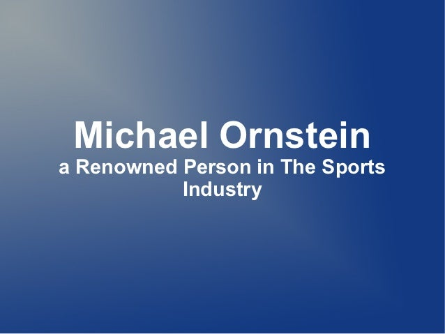 Michael Ornsteina Renowned Person in The Sports           Industry