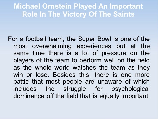 Michael Ornstein Played An Important    Role In The Victory Of The SaintsFor a football team, the Super Bowl is one of the...