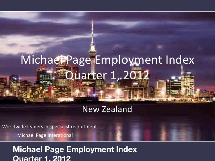 Michael Page Employment Index                Quarter 1, 2012                                    New ZealandWorldwide leade...