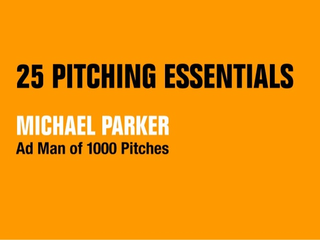 28 PITBHINE ESSENTIALS MICHAEL PARKER  Ad Man of 1000 Pitches
