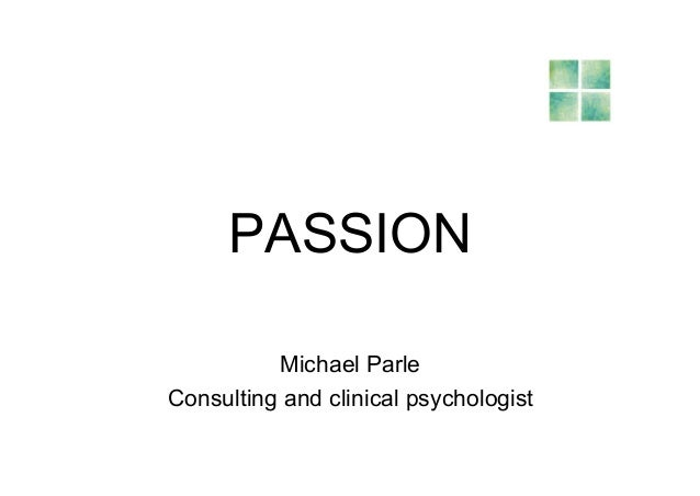 PASSION          Michael ParleConsulting and clinical psychologist