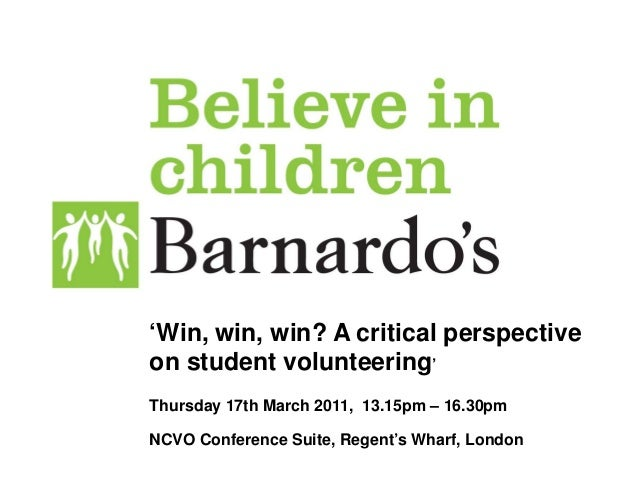 'Win, win, win? A critical perspective on student volunteering' Thursday 17th March 2011, 13.15pm – 16.30pm NCVO Conferenc...