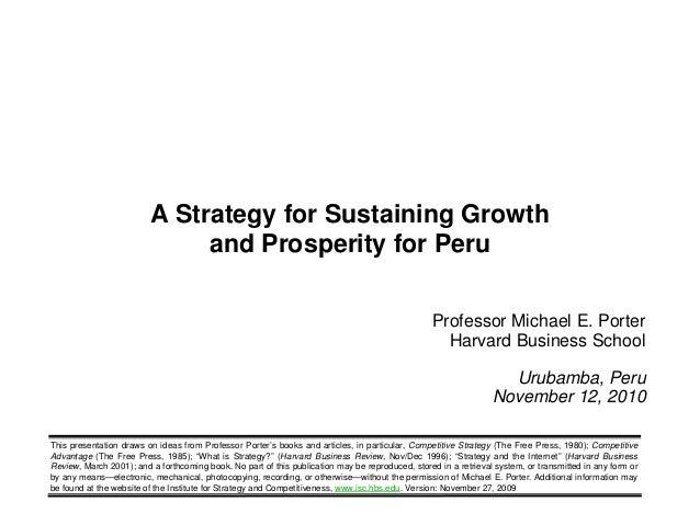1 Copyright 2010 © Professor Michael E. Porter Professor Michael E. Porter Harvard Business School Urubamba, Peru November...